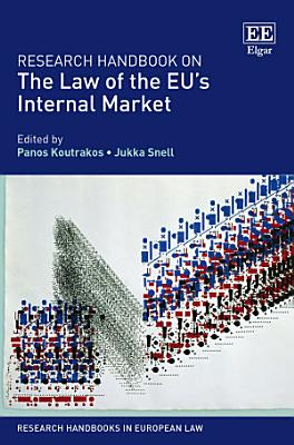 Research Handbook on the Law of the EU   s Internal Market PDF