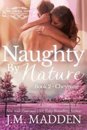 Naughty By Nature: Book 2- Cheyenne