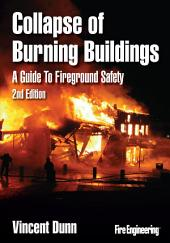 Collapse of Burning Buildings, 2nd Edition: A Guide to Fireground Safety