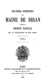 Œuvres inédites de Maine de Biran: Volume2