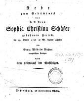 Rede zum Gedächtniß der S.T. Frau Sophia Christina Schäfer gebohrnen Herrich: den 19. Oktober 1796 zu St. Lazarus gehalten : Nebst dem Lebenslauf der Wohlseligen