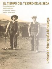 EL TIEMPO DEL TESORO DE ALISEDA: 1.- Historia e Historiografía del Hallazgo, Volume 1