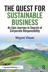 The Quest for Sustainable Business: An Epic Journey in Search of Corporate Responsibility