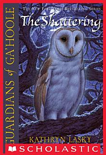 Guardians of Ga Hoole  5  The Shattering Book