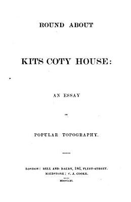 Round about Kits Coty house  an essay in popular topography PDF