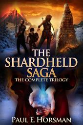 The Shardheld Saga: The Complete Trilogy
