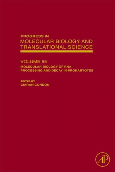 Molecular Biology Of Rna Processing And Decay In Prokaryotes