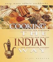 Cooking the Indian Way: Revised and Expanded to Include New Low-fat and Vegetarian Recipes