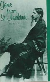 Gems from Sri Aurobindo, 3rd Series