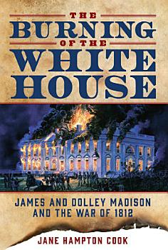 The Burning of the White House PDF