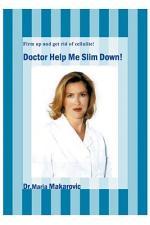 Doctor Help Me Slim Down!