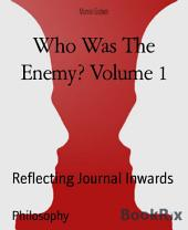 Who Was The Enemy? Volume 1: Chakra Journal Inwards