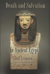 Death and Salvation in Ancient Egypt: Edition 2