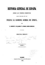 Historia general de Espa  a desde los tiempos primitivos hasta fines del a  o 1860 PDF