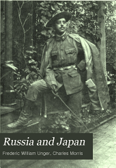 Russia and Japan: And a Complete History of the War in the Far East, Volume 1