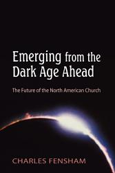 Emerging From The Dark Age Ahead Book PDF