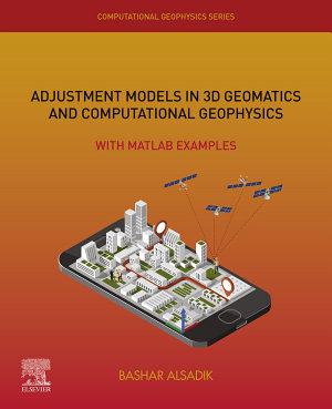 Adjustment Models in 3D Geomatics and Computational Geophysics