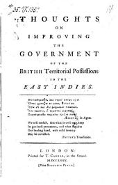 Thoughts on Improving the Government of the British Territorial Possessions in the East Indies