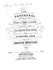 54me potpourri pour piano et flûte ou violon sur des motifs de l'opéra La reine d'un jour, musique d'Adolphe Adam: op. 294