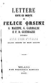 Lettere edite ed inedite di Felice Orsini