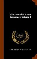 The Journal of Home Economics  Volume 9