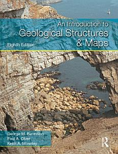An Introduction to Geological Structures and Maps  Eighth Edition