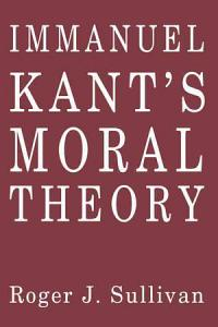 Immanuel Kant s Moral Theory