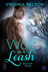 Wolf on a Leash (Black Hills Wolves #15): Black Hills Wolves
