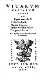 (Vitae imperatorum) autores sunt Trebellius Pollio, Flavius Vopiscus, Sextus Aurelius Victor, Iulius Pomponius Laetus (etc.): 2