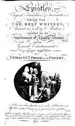 Elegant epistles; or, A copious collection of familiar and amusing letters. Epistles, elegant, familiar, & instructive, selected from the best writers, ancient as well as modern; intended for the improvement of young persons ... being a proper supplement to Extracts in prose, & in poetry. Compiled by Vicesimus Knox