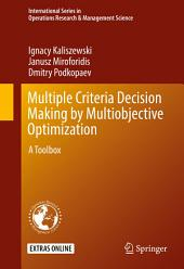 Multiple Criteria Decision Making by Multiobjective Optimization: A Toolbox