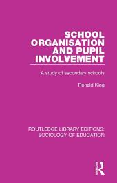School Organisation and Pupil Involvement: A study of secondary schools