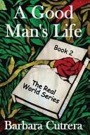 Download A Good Man s Life Book