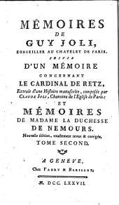 Mémoires, etc. Nouvelle édition, augmenté, etc. (Mémoires de Gui Joli ... touchant le C ardinal de Retz, etc.)