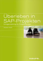 Überleben in SAP-Projekten: Erfolgscoaching für Projektmanager