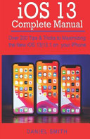 IOS 13 COMPLETE MANUAL