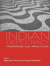 Indian Democracy: Meanings and Practices