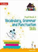 Vocabulary Grammar And Punctuation Skills Pupil Book PDF