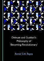Deleuze and Guattari's Philosophy of 'Becoming-Revolutionary'