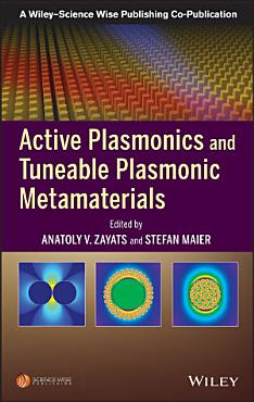 Active Plasmonics and Tuneable Plasmonic Metamaterials PDF