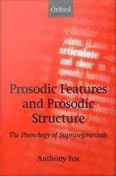 Prosodic Features and Prosodic Structure: The Phonology of 'Suprasegmentals'