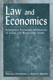 Law and Economics: Alternative Economic Approaches to Legal and Regulatory Issues: Alternative Economic Approaches to Legal and Regulatory Issues