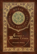 The Count of Monte Cristo  Royal Collector s Edition   Case Laminate Hardcover with Jacket  PDF