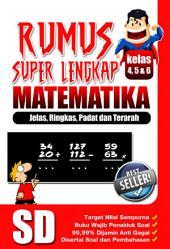 Rumus Super Lengkap Matematika SD Kelas 4,5 dan 6: Jelas, Ringkas, Padat dan Terarah