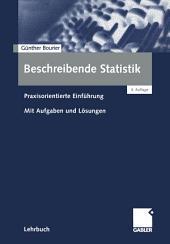 Beschreibende Statistik: Praxisorientierte Einführung - Mit Aufgaben und Lösungen, Ausgabe 4