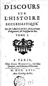 Discours sur l'histoire ecclesiastique: Volume 1