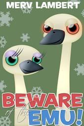 Beware of the Emu!