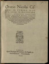 Oratio Nicolai Cisneri In Fvnere Illvstrissimi Principis Hermanni Lvdovici Palatini Rheni, Bavariae Dvcis, Comitis Simerensis, & Spanheimensis: qui cum praeceptore suo Nicolao Iudice, Hieronymo Reihingo Patricio Augustano, Ioanne Bellouaco Parisiensi, & nauta ipso, in traiectu Auarici fluuij Biturigum inuersa nauicula submersus est, anno aetatis suae 15. & à Christo nato 1556 ...