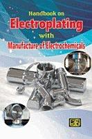 Handbook on Electroplating with Manufacture of Electrochemicals PDF