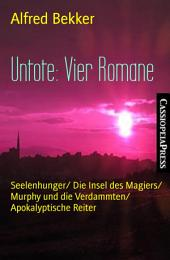Untote: Vier Romane: Seelenhunger/ Die Insel des Magiers/ Murphy und die Verdammten/ Apokalyptische Reiter